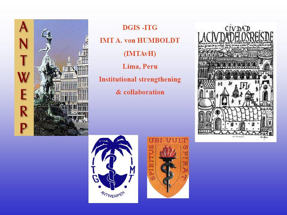 DGIS -ITG IMT A. von HUMBOLDT (IMTAvH) Lima, Peru Institutional strengthening & collaboration