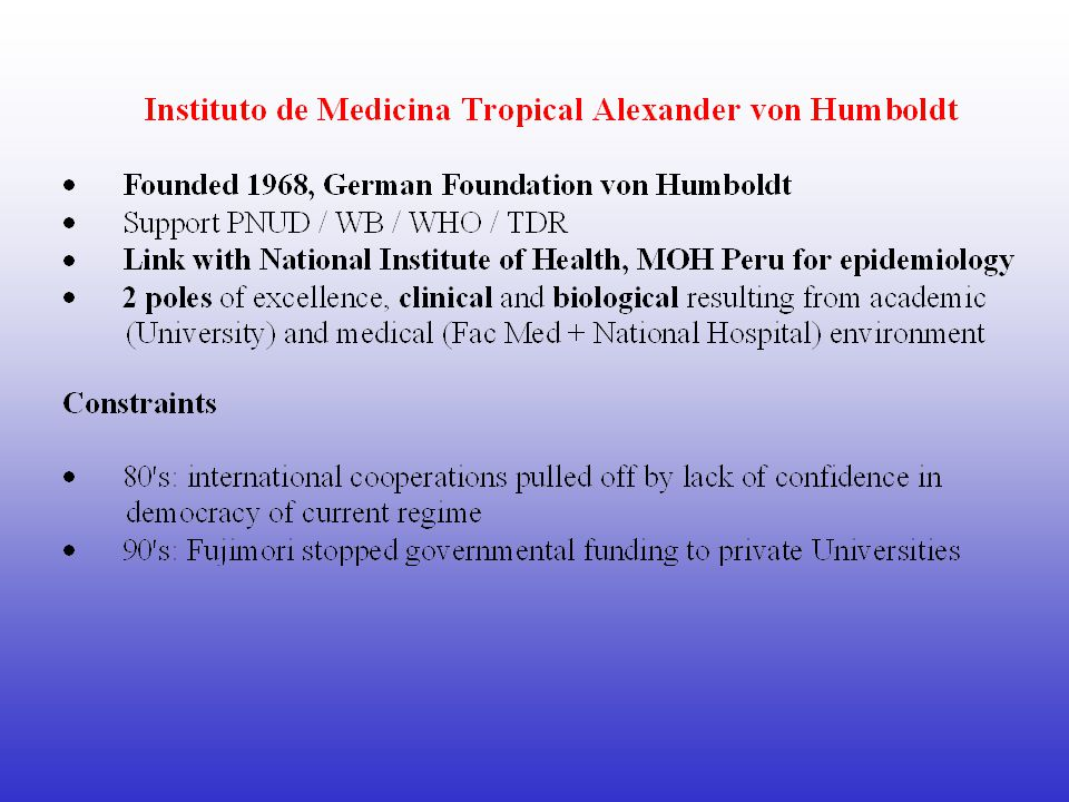 IMTAvH- ITG 1987 Spin-off from DGIS/IMTA cooperation with Bolivia joint research project EC-STD (INCO) Leishmaniases 1988 Collaboration for Mycobacterioses Françoise Portaels / Humberto Guerra 1987 Collaboration for Mycoses Danielle Swinne / Betty Bustamante 1989 Memorandum of Understanding (MoU) 1996 Collaboration in Malnutrition (P.