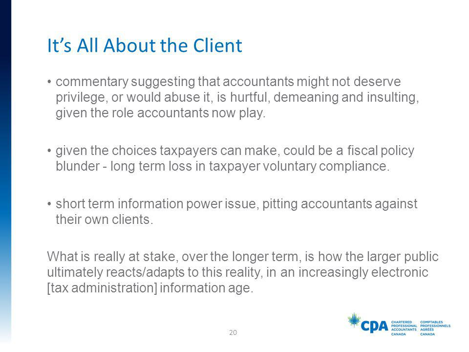 commentary suggesting that accountants might not deserve privilege, or would abuse it, is hurtful, demeaning and insulting, given the role accountants