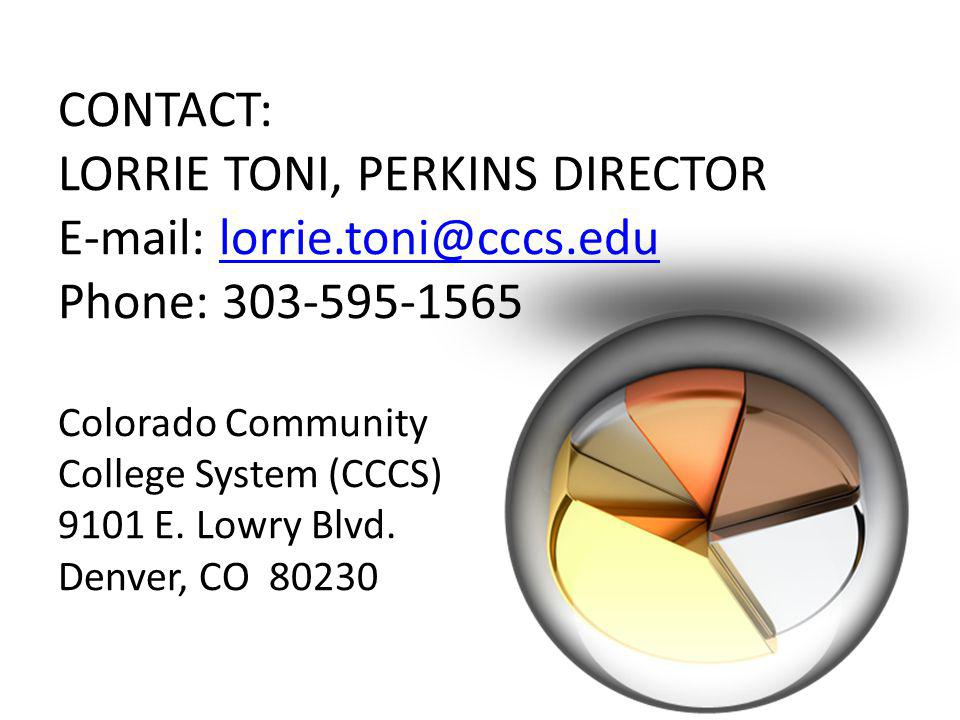 CONTACT: LORRIE TONI, PERKINS DIRECTOR   Phone: Colorado Community College System (CCCS) 9101 E.