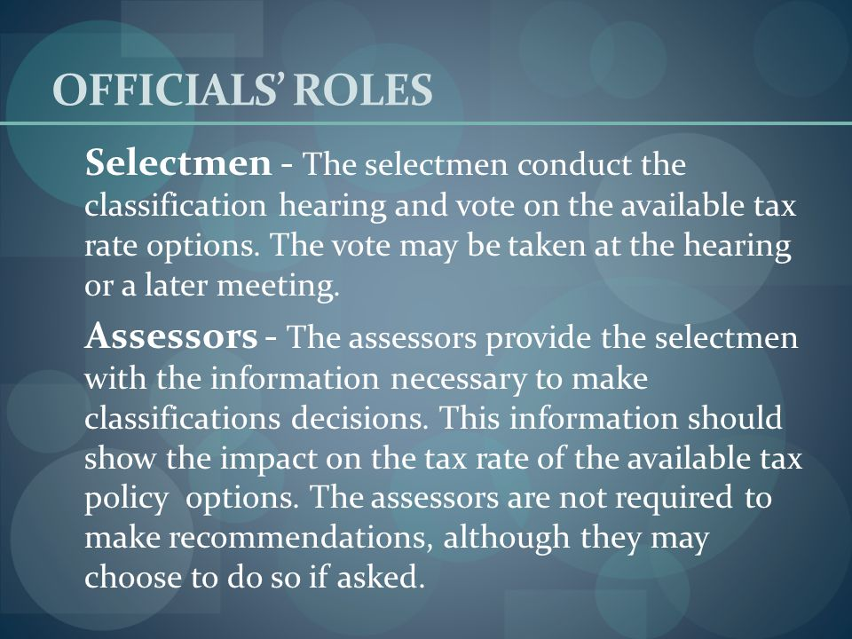 CLASSIFICATION HEARING Hearing Notice -The assessors notify the selectmen when the values have been finalized so the hearing can be called.
