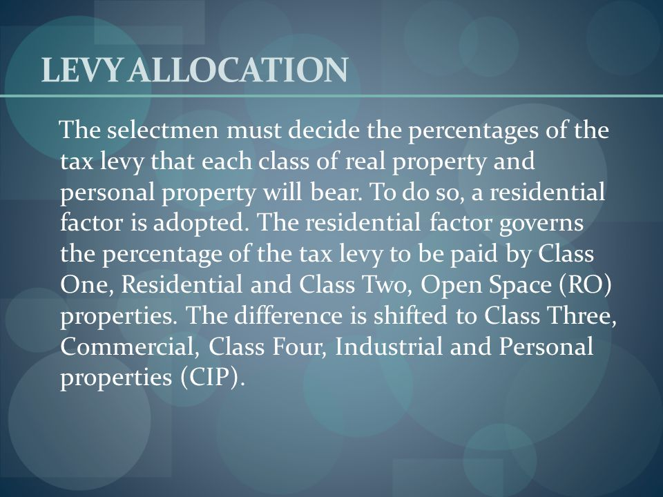 TAX POLICY DECISIONS Classification Exemption Options - Municipalities may also consider whether to allow (1) an open space discount, (2) a residentia