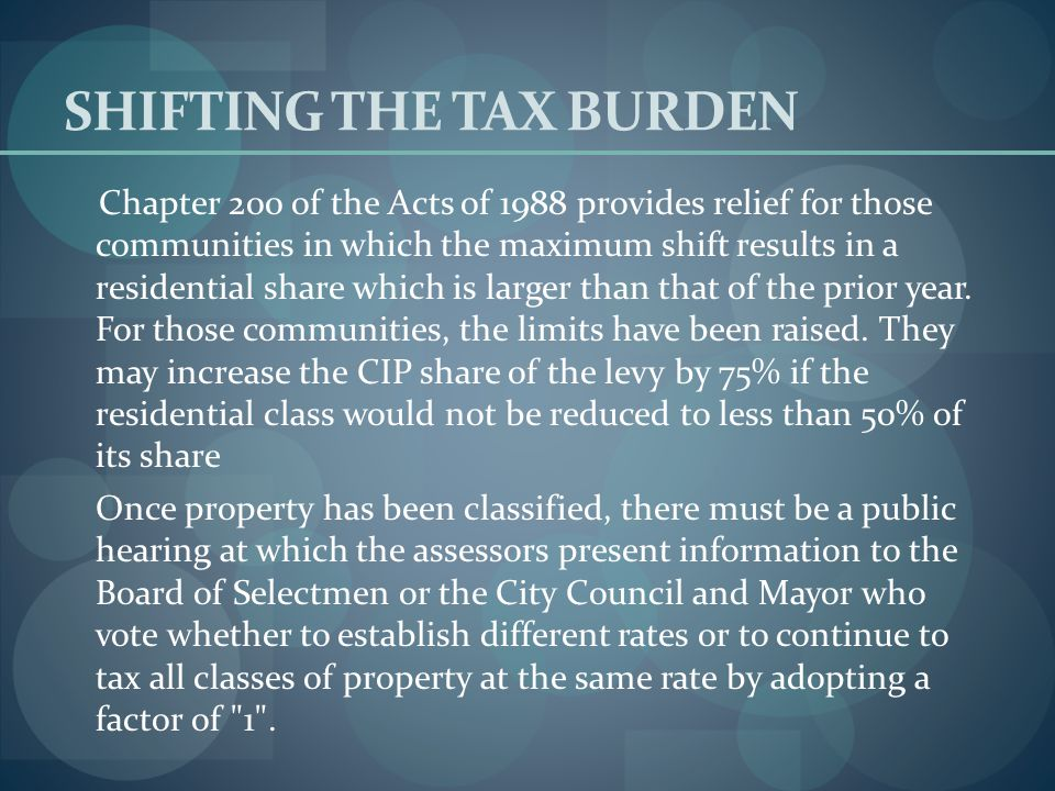 SHIFTING THE TAX BURDEN The share of the levy raised by the commercial and industrial classes and personal property may be increased 50% as long as th