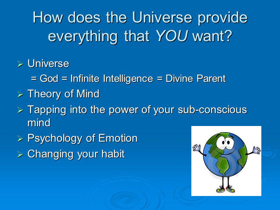 How does the Universe provide everything that YOU want.