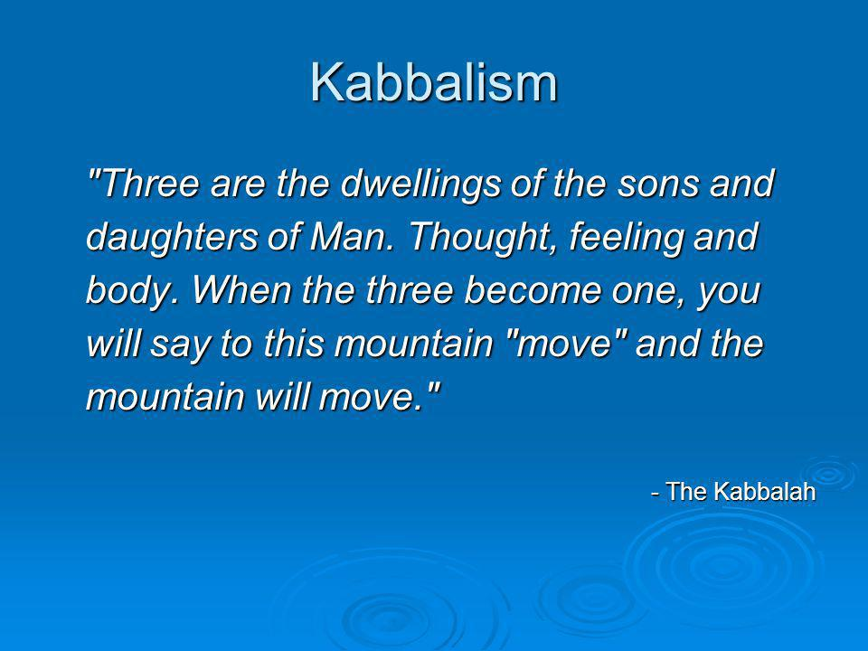 Kabbalism Three are the dwellings of the sons and daughters of Man.
