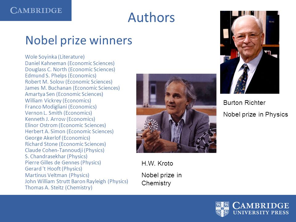Nobel prize winners Wole Soyinka (Literature) Daniel Kahneman (Economic Sciences) Douglass C. North (Economic Sciences) Edmund S. Phelps (Economics) R