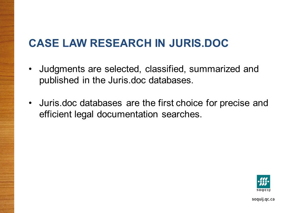 CASE LAW RESEARCH IN JURIS.DOC Judgments are selected, classified, summarized and published in the Juris.doc databases. Juris.doc databases are the fi