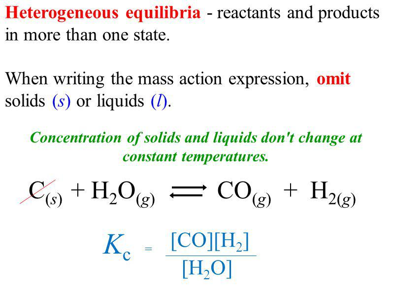 Heterogeneous equilibria - reactants and products in more than one state.