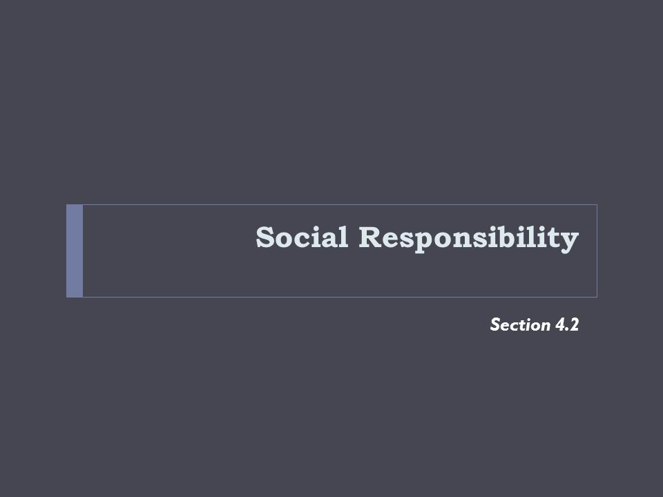 Social Responsibility Section 4.2