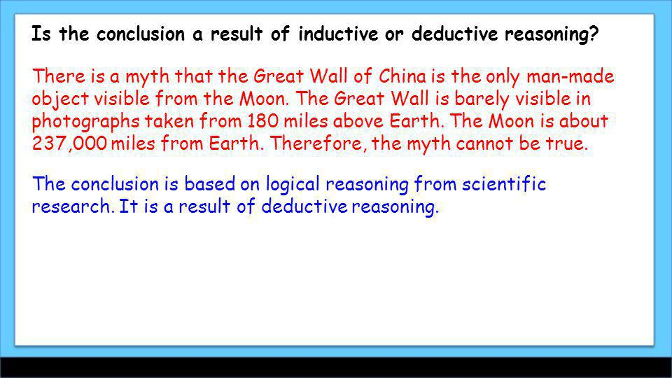 Is the conclusion a result of inductive or deductive reasoning.