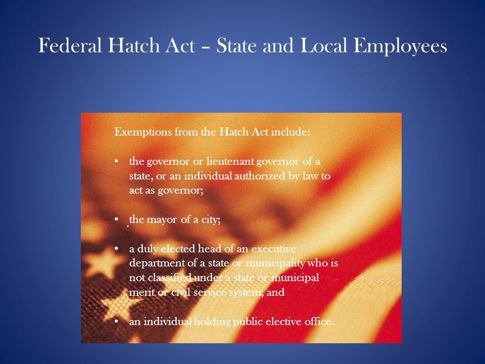 Federal Hatch Act – State and Local Employees...