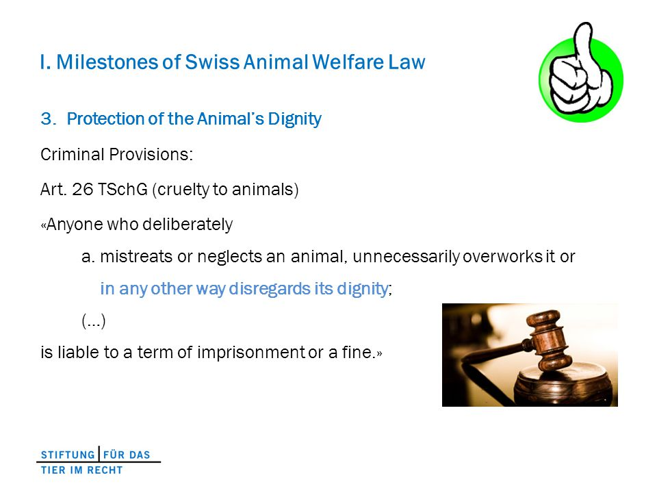 I. Milestones of Swiss Animal Welfare Law 3.