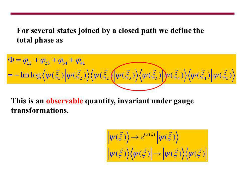 For several states joined by a closed path we define the total phase as This is an observable quantity, invariant under gauge transformations.