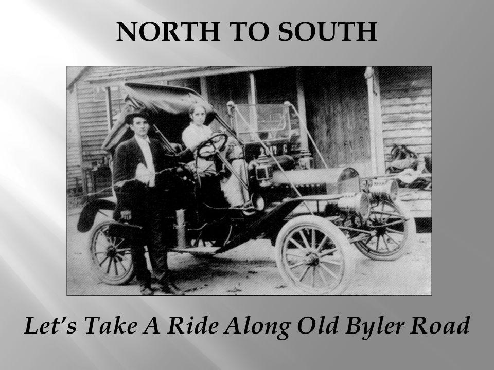 NORTH TO SOUTH Lets Take A Ride Along Old Byler Road
