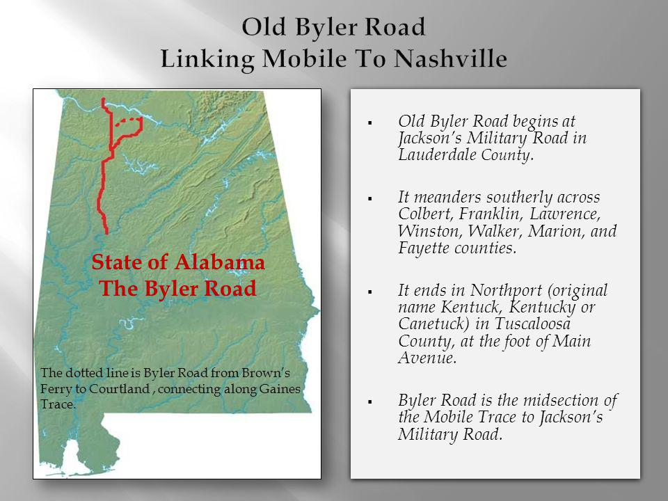 The dotted line is Byler Road from Browns Ferry to Courtland, connecting along Gaines Trace.