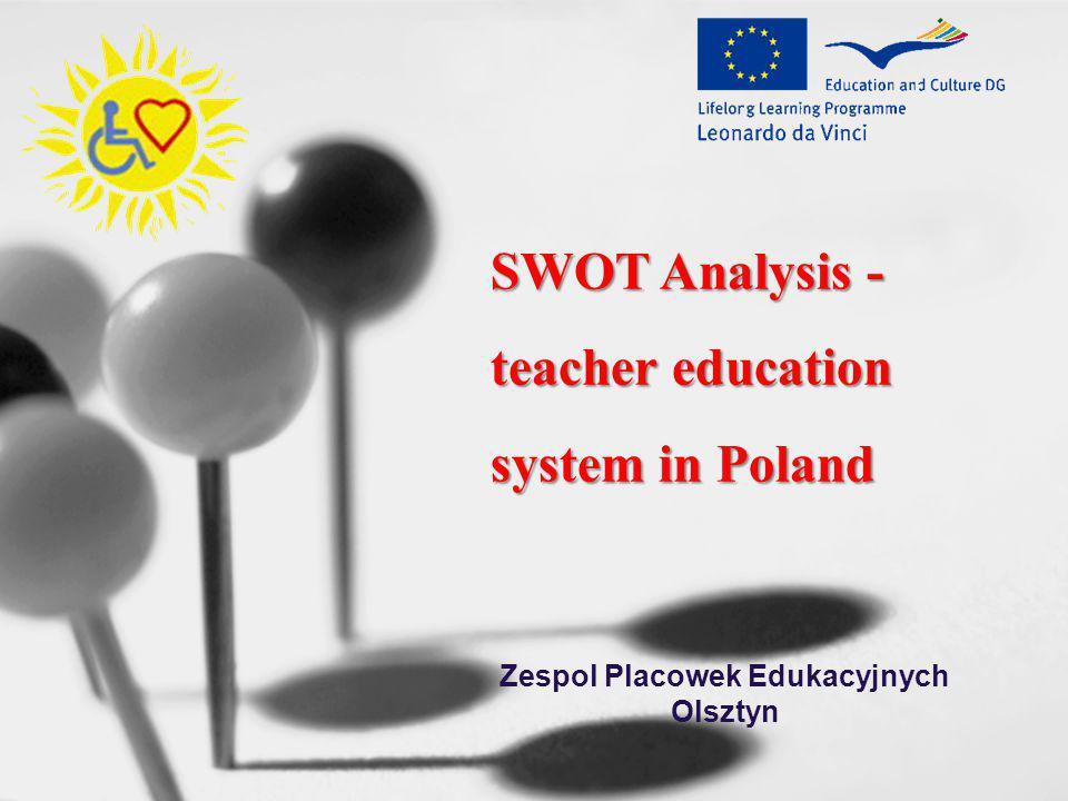 SWOT Analysis - teacher education system in Poland Zespol Placowek Edukacyjnych Olsztyn