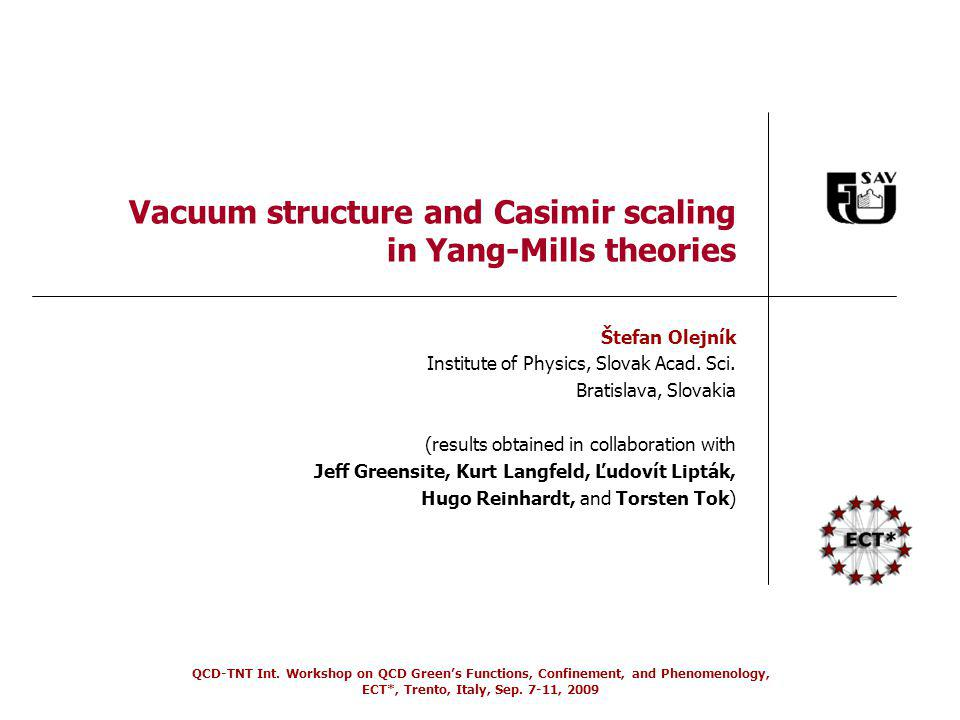 QCD-TNT Int. Workshop on QCD Greens Functions, Confinement, and Phenomenology, ECT*, Trento, Italy, Sep. 7-11, 2009 Vacuum structure and Casimir scali