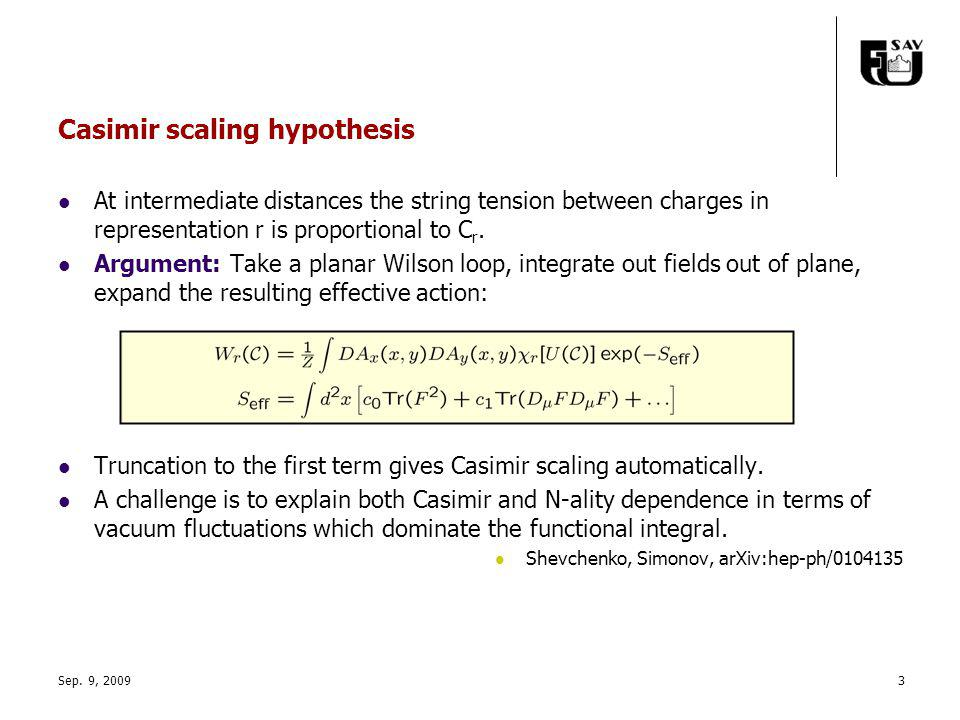 Casimir scaling hypothesis At intermediate distances the string tension between charges in representation r is proportional to C r.