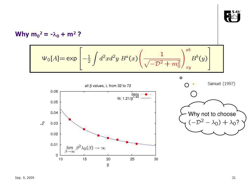 Why m 0 2 = - 0 + m 2 ? Samuel (1997) Sep. 9, 200931