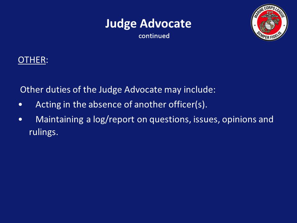 OTHER: Other duties of the Judge Advocate may include: Acting in the absence of another officer(s).