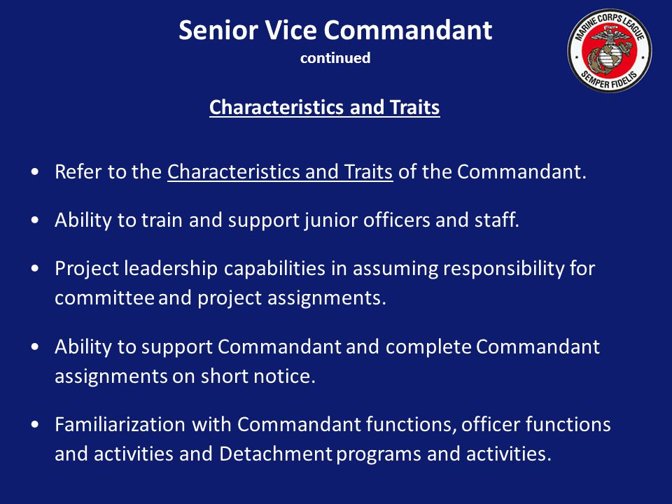 Characteristics and Traits Refer to the Characteristics and Traits of the Commandant.