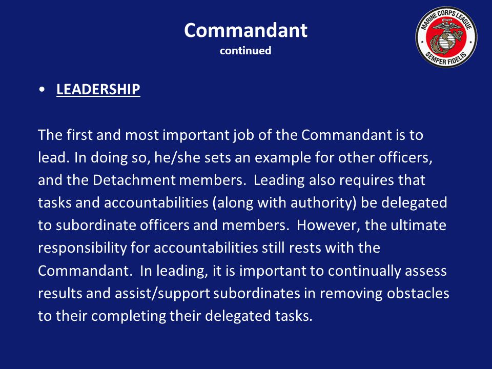 LEADERSHIP The first and most important job of the Commandant is to lead.
