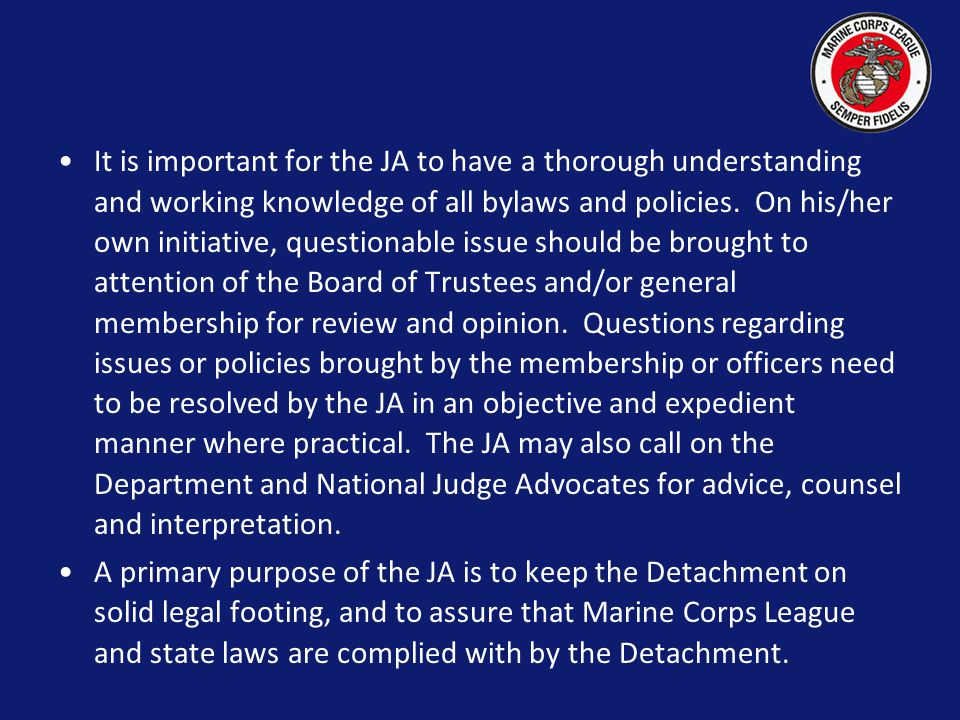 It is important for the JA to have a thorough understanding and working knowledge of all bylaws and policies.