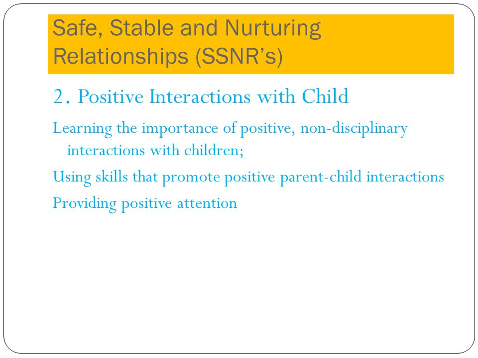 Safe, Stable and Nurturing Relationships (SSNRs) 2.