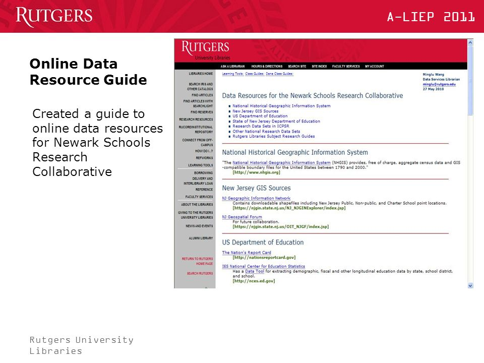 Rutgers University Libraries A-LIEP 2011 Online Data Resource Guide Created a guide to online data resources for Newark Schools Research Collaborative