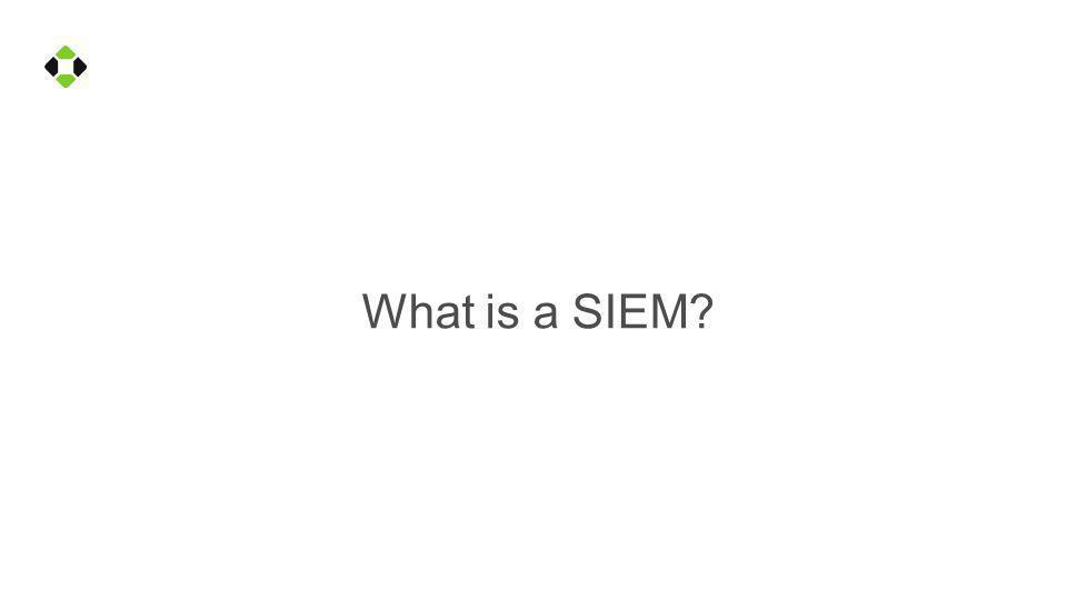Standard SIEM Deployment Events Assessmen t Discovery Detection Monitoring Alert Incident Response SIEM