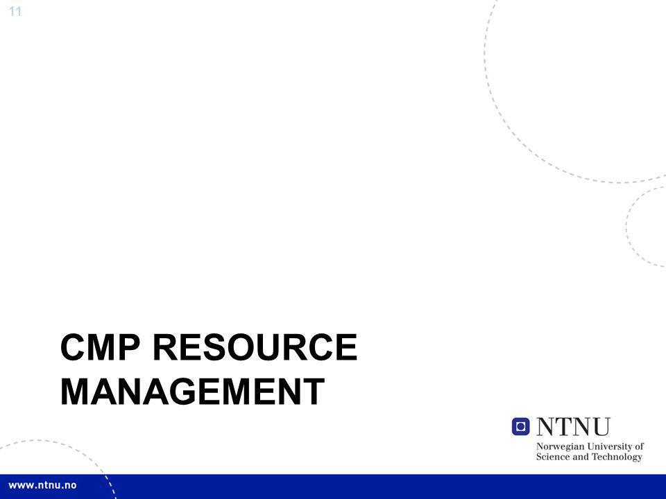 11 CMP RESOURCE MANAGEMENT