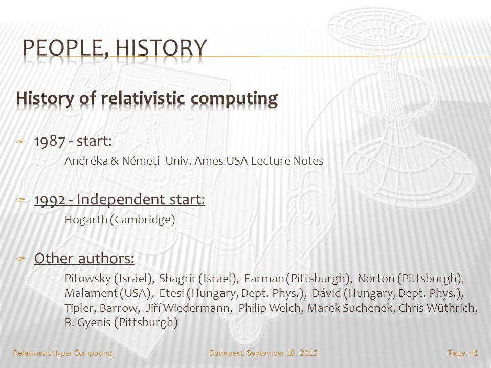 Budapest, September 10, 2012Relativistic Hyper ComputingPage: 41