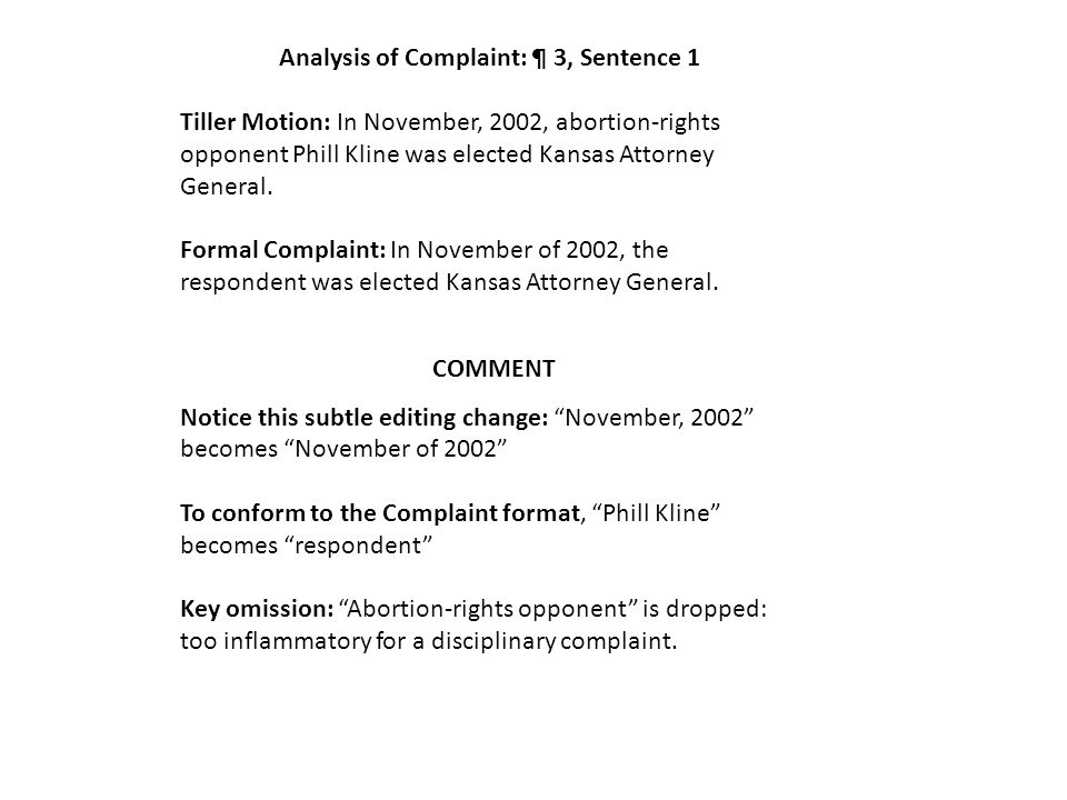 Analysis of Complaint: ¶ 3, Sentence 1 Tiller Motion: In November, 2002, abortion-rights opponent Phill Kline was elected Kansas Attorney General.