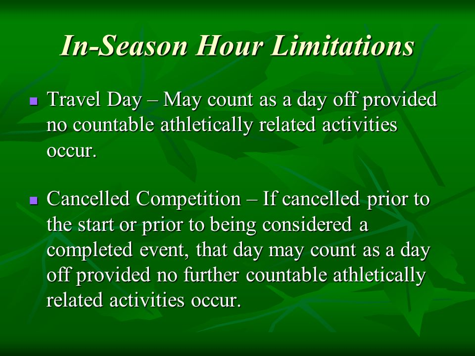 In-Season Hour Limitations Travel Day – May count as a day off provided no countable athletically related activities occur.