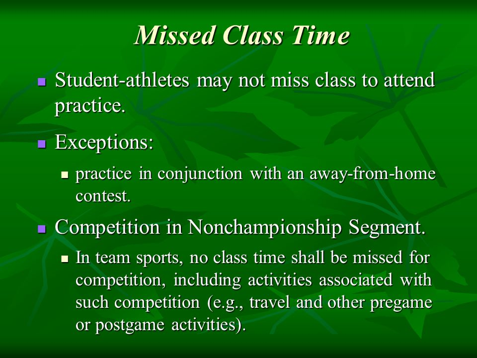 Missed Class Time Missed Class Time Student-athletes may not miss class to attend practice.