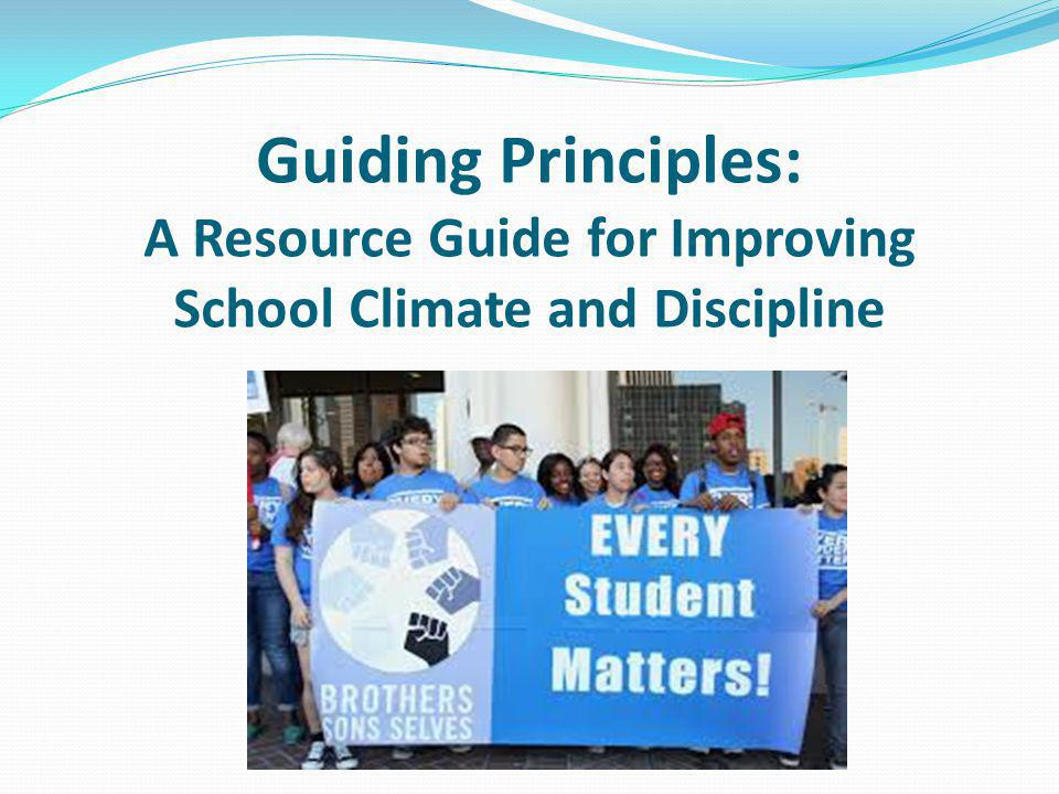 Guiding Principles: A Resource Guide for Improving School Climate and Discipline