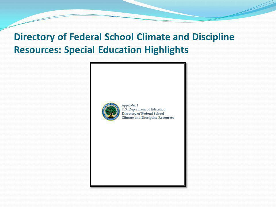 Directory of Federal School Climate and Discipline Resources: Special Education Highlights