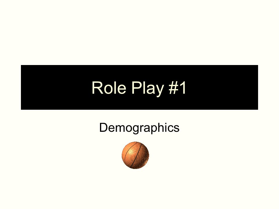 Role Play #1 Demographics