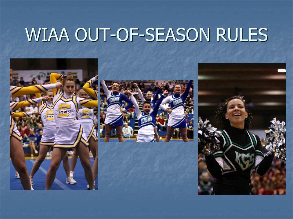 WIAA OUT-OF-SEASON RULES INTERPRETATIONS Cindy Adsit WIAA Assistant Executive Director 425-282-5232 cadsit@wiaa.com