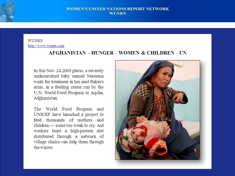 WUNRN http://www.wunrn.com AFGHANISTAN - HUNGER - WOMEN & CHILDREN - UN In this Nov.