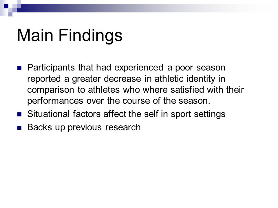 Main Findings Participants that had experienced a poor season reported a greater decrease in athletic identity in comparison to athletes who where sat