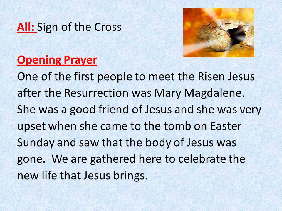 Leader Mary Magdalene was broken hearted when Jesus was killed on Good Friday.