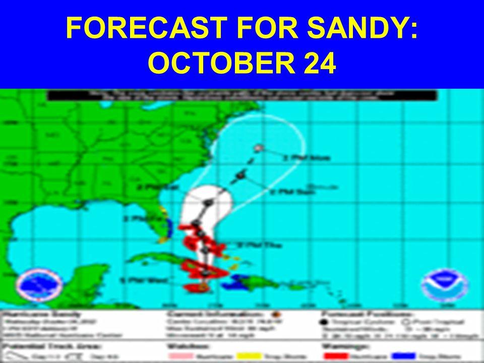 FORECAST FOR SANDY: OCTOBER 24