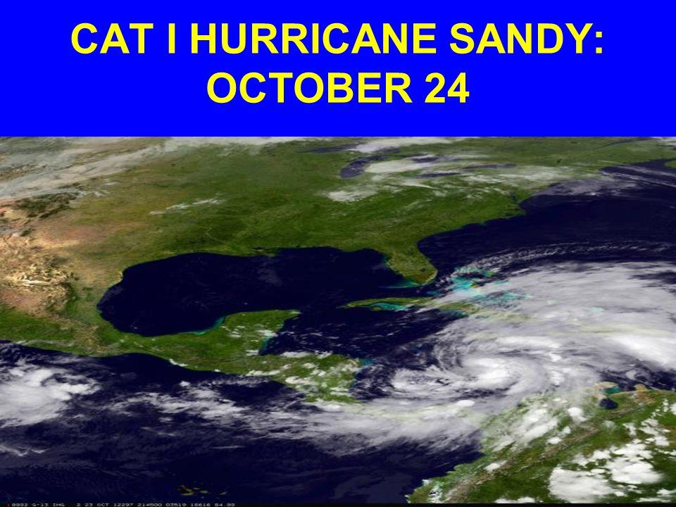 CAT I HURRICANE SANDY: OCTOBER 24
