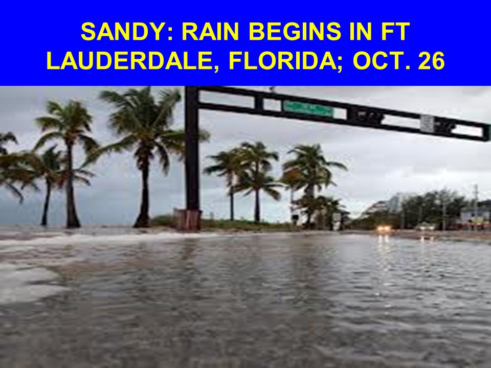 SANDY: RAIN BEGINS IN FT LAUDERDALE, FLORIDA; OCT. 26