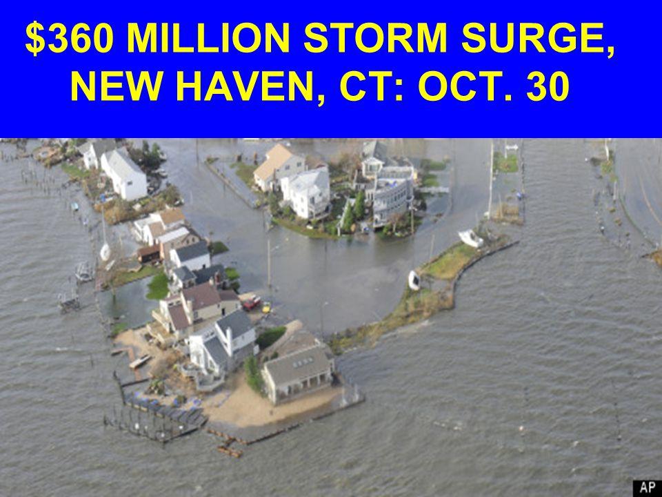 $360 MILLION STORM SURGE, NEW HAVEN, CT: OCT. 30
