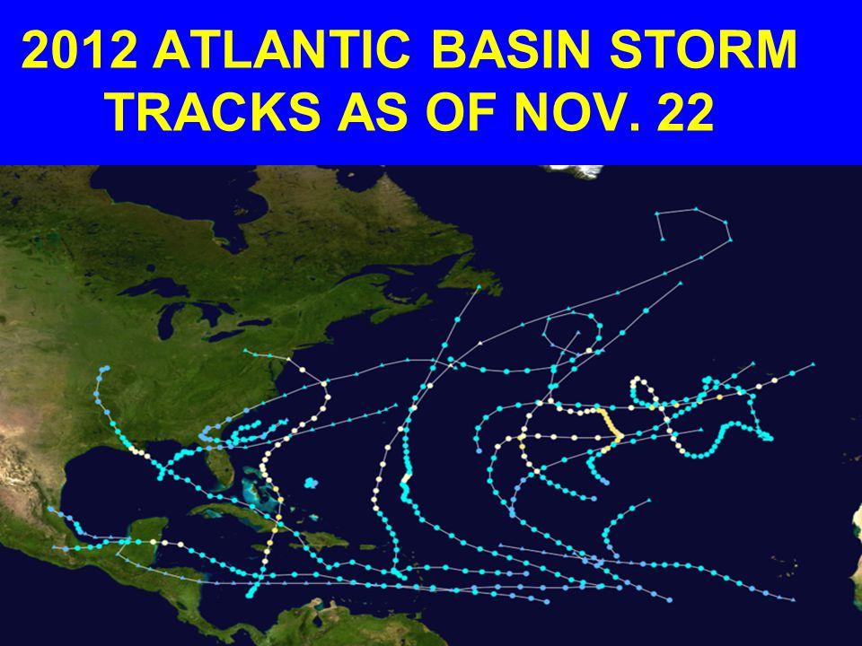 2012 ATLANTIC BASIN STORM TRACKS AS OF NOV. 22