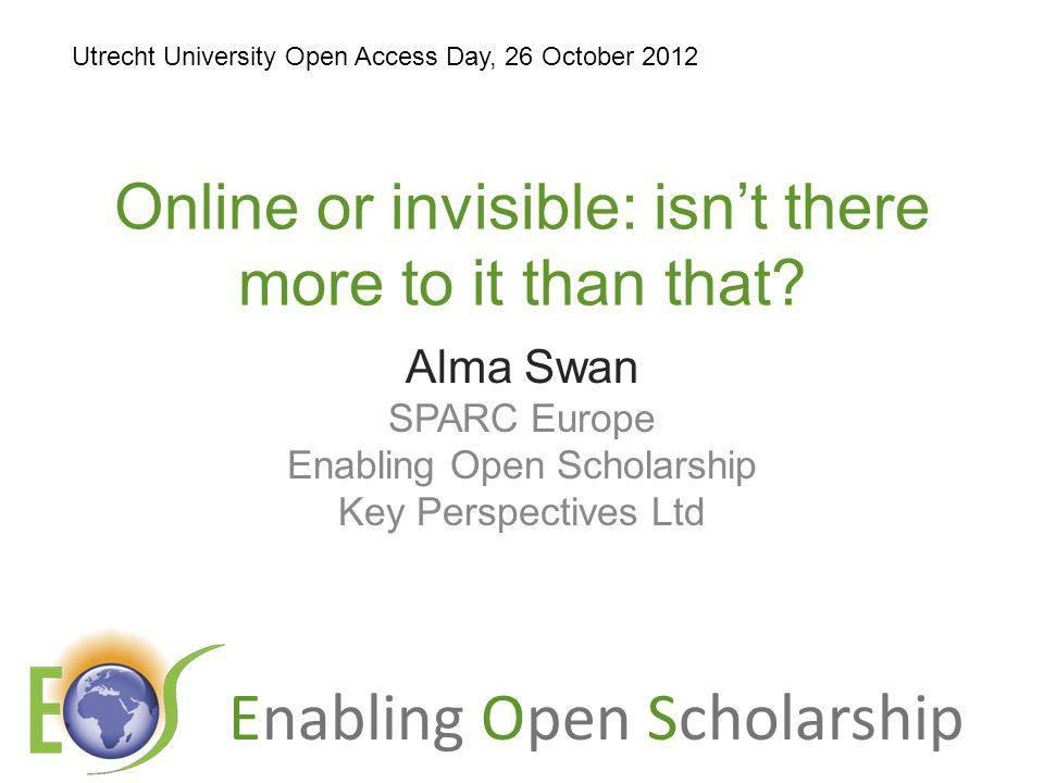 Enabling Open Scholarship Online or invisible: isnt there more to it than that.