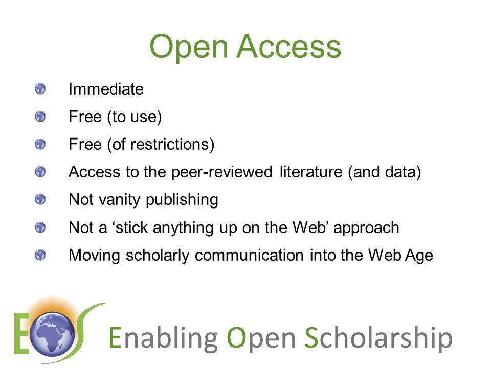 Enabling Open Scholarship Open Access: how Open Access journals (www.doaj.org)www.doaj.org Open Access repositories Open Access monographs