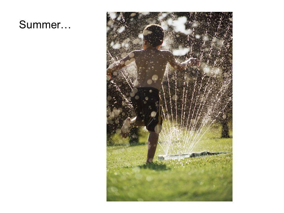 Summer…